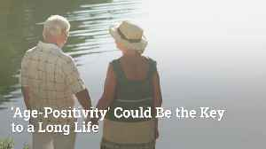 Being Positive And Respectful Can lead To A Longer Life [Video]