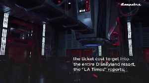 """""""Star Wars Galaxy's Edge"""" Is Making Disneyland Tickets Cost More Than $100 [Video]"""