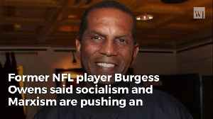 Former NFL Player Burgess Owens Slams Socialists and Their Anti-American Agenda [Video]