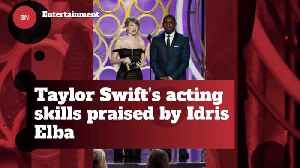 Idris Elba Thinks That Taylor Swift Is A Good Actress [Video]