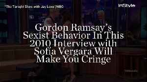Gordon Ramsay's Sexist Behavior In This 2010 Interview with Sofía Vergara Will Make You Cringe [Video]