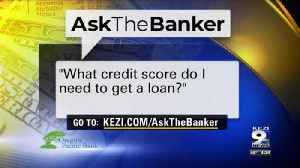 Ask The Banker: Credit scores and loan interest rates [Video]