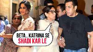 Salman Khan's Mother Salma Khan Wants Katrina Kaif To MARRY Salman [Video]