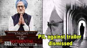 News video: PIL against ' The Accidental Prime Minister trailer' dismissed