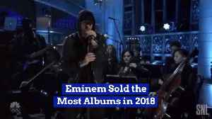 Eminem Was The Album King Of 2018 [Video]