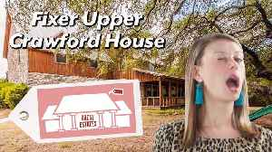 Great Estates - Fixer Upper Crawford House [Video]