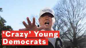 Watch: Trump Calls Young Democrats 'Crazy' [Video]