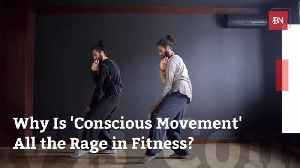 What Is The Rage Now In Fitness: The Conscious Movement [Video]