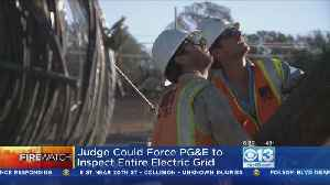 PG&E Ordered To Inspect All Territory For Trees, Equipment That Could Cause Wildfires [Video]