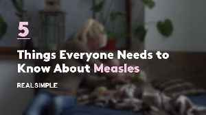 5 Things Everyone Needs to Know About Measles [Video]