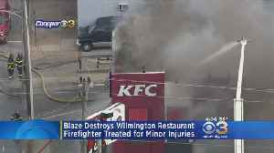 Fast-Food Restaurant Goes Up In Flames In Wilmington [Video]
