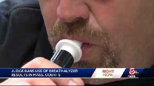 Judge bans use of breathalyzer results in Mass. courts [Video]