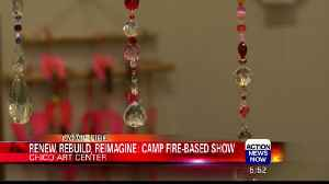 Chico Art Center Takes Submissions for Camp Fire Art Show [Video]