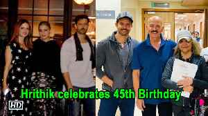 News video: Hrithik celebrates 45th B'day with Family & Friends
