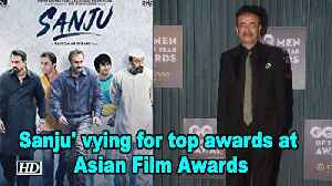 'Sanju' vying for top awards at Asian Film Awards [Video]