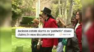 News video: Jackson estate slams as 'pathetic' abuse claims in new documentary