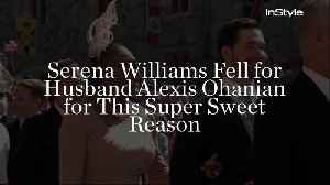 Serena Williams Fell for Husband Alexis Ohanian for This Super Sweet Reason [Video]