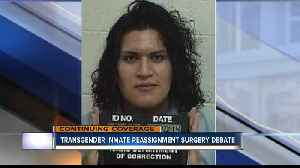 UPDATE: Transgender inmate reassignment surgery sparks conversation [Video]