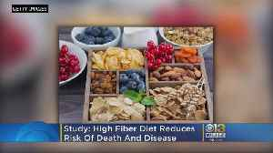 High-Fiber Diet Linked To Lower Risk Of Death, Chronic Diseases [Video]