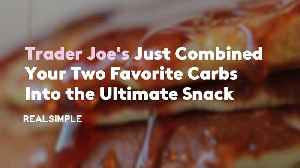 Trader Joe's Just Combined Your Two Favorite Carbs Into the Ultimate Snack [Video]