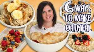 6 Ways to Cook Oatmeal [Video]
