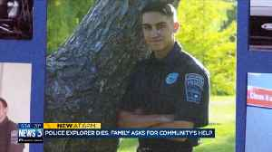 Watertown police explorer dies at 19, family asking for community's help [Video]