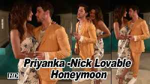 Priyanka -Nick Lovable Sneak Peak from their Honeymoon [Video]