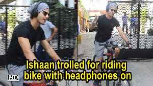 Ishaan Khattar trolled for riding bike with headphones on [Video]