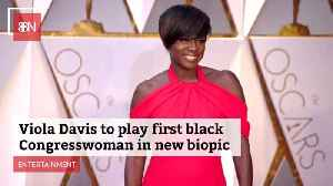 Viola Davis Will Play First Black Congresswoman [Video]