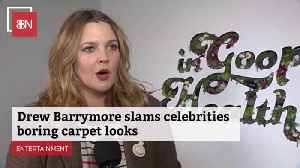 Drew Barrymore Thinks Stars Are Too Conservative On The Red Carpet [Video]