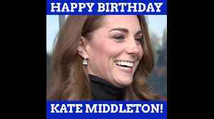 Happy Birthday To Kate Middleton [Video]