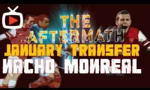 The Aftermath Transfer Special Nacho Monreal - ArsenalFanTV.com [Video]