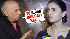 Mahesh Bhatt SHOCKING REACTION On Daughter Alia Bhatt's Role IN Gully Boy [Video]