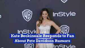 A Fan Writes To Kate Beckinsale Dissing Her And Pete Davidson: She Responds [Video]