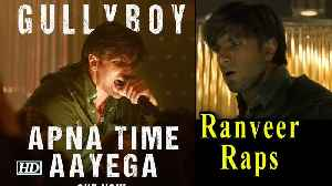 News video: Ranveer's Raps 'Apna Time Aayega' SONG | OUT NOW | Alia Bhatt