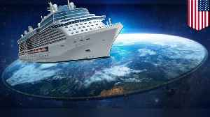 Flat Earthers announce fun-filled ocean cruise [Video]