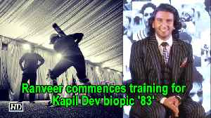 Ranveer commences training for Kapil Dev biopic  '83' [Video]