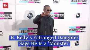R. Kelly's Daughter Calls Him A Monster [Video]