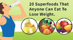 20 Superfoods That You Should Eat To Lose Weight Fast [Video]