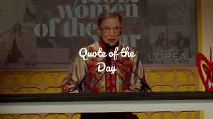Quote Of The Day: Ruth Bader Ginsburg [Video]