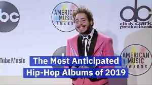 What Are The Most Anticipated Hip Hop Albums Of 2019 [Video]