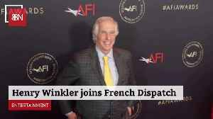 Henry Winkler Joins Cast Of 'French Dispatch' [Video]