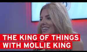 The King Of Things... with Mollie King [Video]