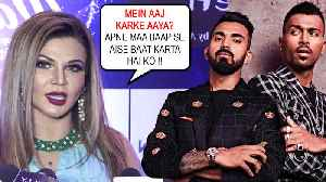 Rakhi Sawant SLAMS Hardik Pandya And KL Rahul For Their Comments On Koffee With Karan [Video]