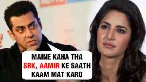 Salman Khan WARNED Katrina Kaif To NOT Work In SRK's ZERO And Aamir's Thugs Of Hindostan [Video]