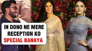 Ranveer Singh REVEALS How Anushka Sharma And Katrina Kaif Made His Reception SPECIAL [Video]