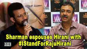 Sharman Joshi espouses Raju Hirani with  'I Stand For Raju Hirani' hashtag [Video]