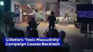 Gillette's 'Toxic Masculinity' Campaign Causes Backlash [Video]