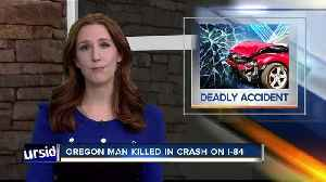 Oregon man killed in crash on I-84 [Video]