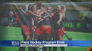 University of the Pacific Field Hockey Program Ends [Video]